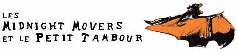 Midnight Movers & le Petit Tambour